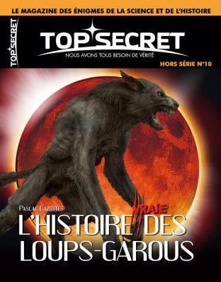 Top secret, lycanthropie, loup garou, Pascal Cazottes, légende, cryptozoologie, juillet 2014, hors série, Philippe Mind, crypto-investigations