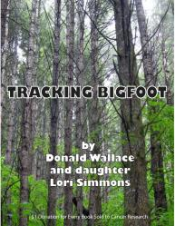 Cryptozoologie cryptozoology Tracking Bigfoot Livre Donald Wallace Lori Simmons cryptide recherche North cascade octobre 2011 espèce inconnue forum